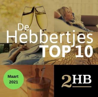 De TOP 10 Hebbertjes van maart 2021 - Hebbertjes - 2HB