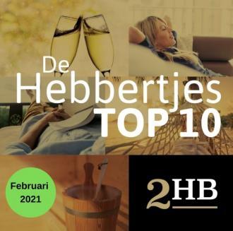 De TOP 10 Hebbertjes van februari 2021 - Hebbertjes - 2HB