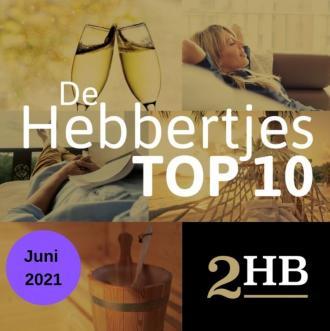De TOP 10 Hebbertjes van juni 2021 - Hebbertjes - 2HB